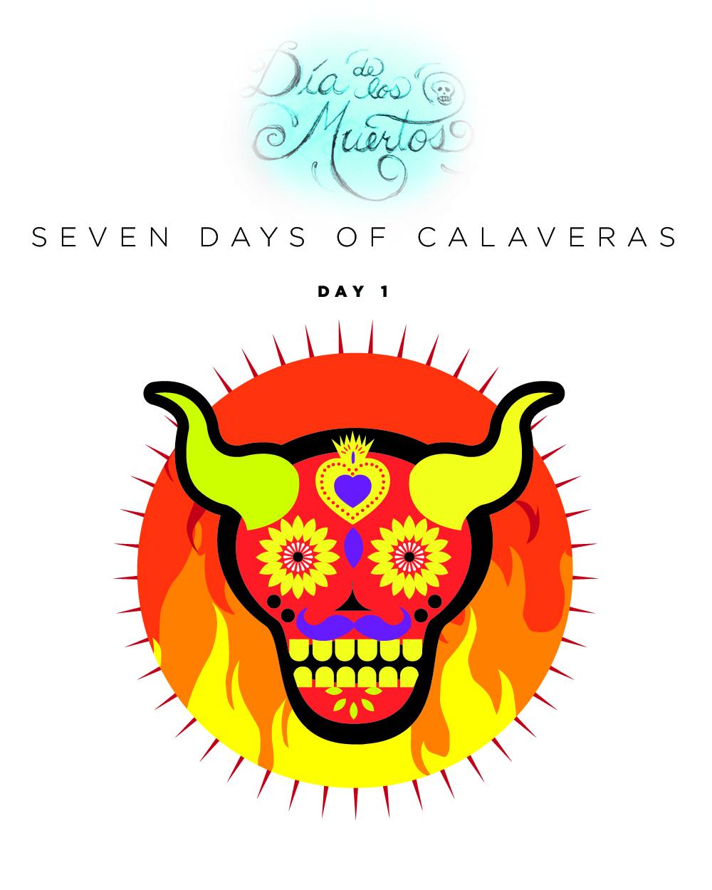 SEVEN days of calaveras day 1