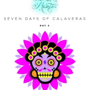 SEVEN days of calaveras day 2