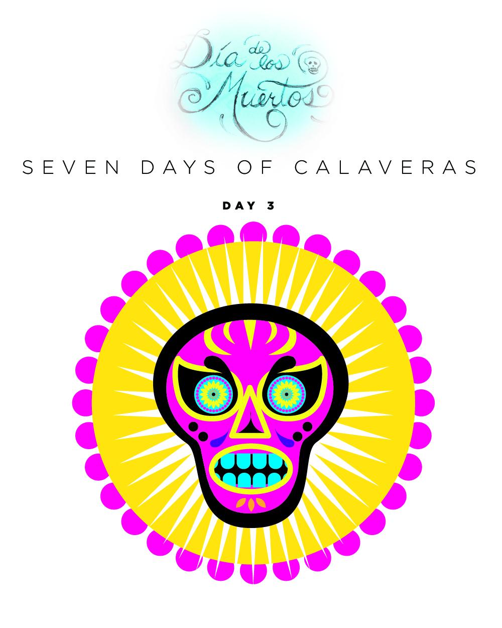 SEVEN days of calaveras day 3