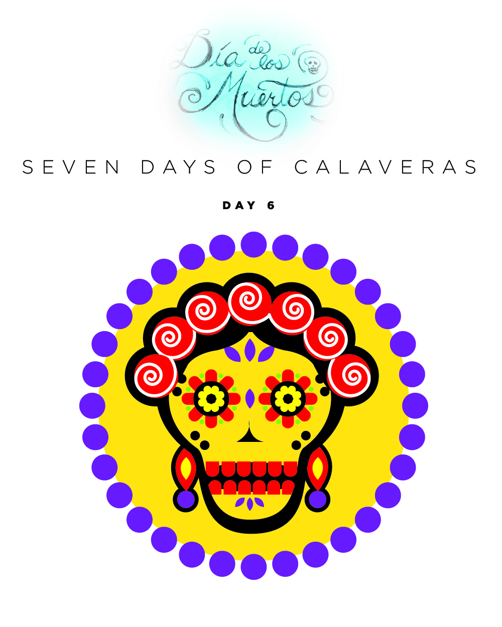 SEVEN days of calaveras day 6