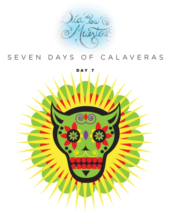 SEVEN days of calaveras day 7